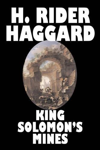 King Solomon's Mines by H. Rider Haggard, Fiction, Fantasy, Classics, Fairy Tales, Folk Tales, Legends & Mythology -