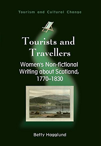 Tourists and Travellers: Women's Non-fictional Writing about Scotland, 1770-1830 (Tourism and Cultural Change)