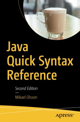 Java Quick Syntax Reference by Apress