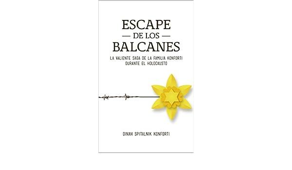 Amazon.com: Escape de los Balcanes: La Valiente Saga de la familia Konforti durante el Holocausto (Spanish Edition) eBook: Dinah Spitalnik Konforti: Kindle ...