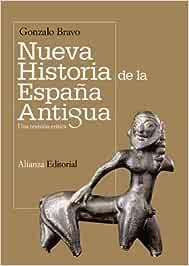 Nueva historia de la España antigua: Una revisión crítica El libro universitario - Manuales: Amazon.es: Bravo, Gonzalo: Libros