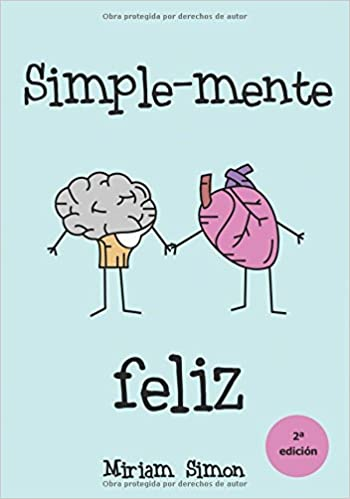 SIMPLE-MENTE FELIZ: Amazon.es: Miriam Simón Hernando: Libros