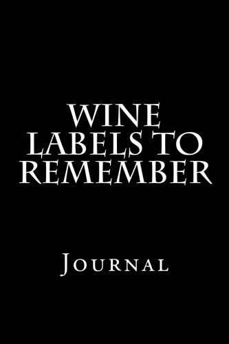 Wine Labels To Remember  Journal