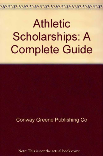 Athletic Scholarships: A Complete Guide