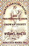 img - for North Carolina Slaves And Free Persons Of Color: Chowan County, Volume I book / textbook / text book