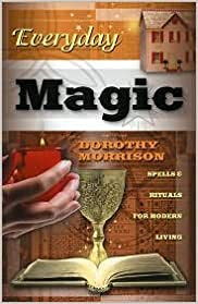 Book Everyday Magic: Spells & Rituals for Modern Living by Dorothy Morrison