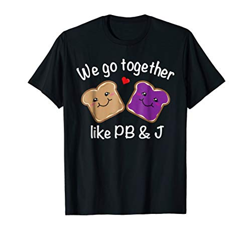 We Go Together Like PB & J - Peanut Butter and Jelly T-Shirt]()