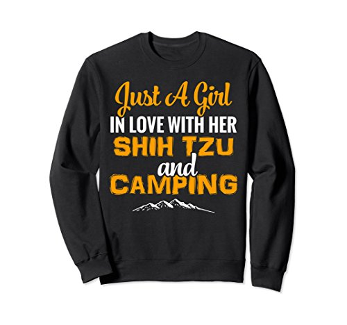 Unisex Just A Girl In Love With Her Shih Tzu And Camping Sweatshirt XL: Black - Shih Tzu T-shirt Sweatshirt