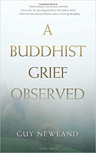 A Buddhist Grief Observed Guy Newland 9781614293019 Amazoncom Books