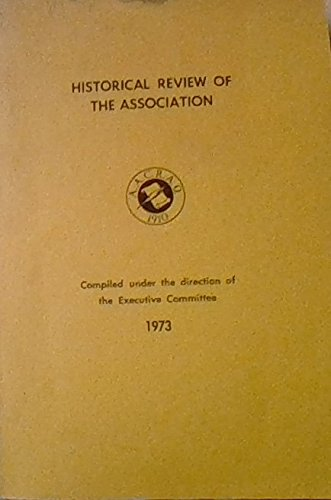 Historical Review of the Association 1973 (A.A.C.R.A.O.) American Association of Collegiate Registrars and Admissions Officers