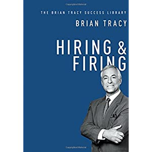 Hiring and Firing - Brian Tracy