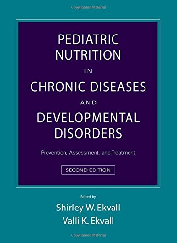 Pediatric Nutrition in Chronic Diseases and Developmental Disorders: Prevention, Assessment, and Treatment