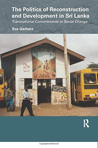 The Politics of Reconstruction and Development in Sri Lanka (Routledge/Edinburgh South Asian Studies Series) (Development Of Science And Technology In Tamil)