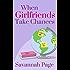 When Girlfriends Take Chances