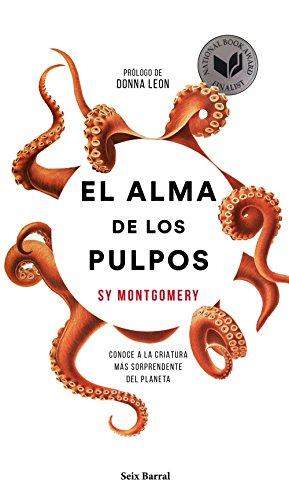 El alma de los pulpos: Conoce a la criatura más sorprendente del planeta (Spanish
