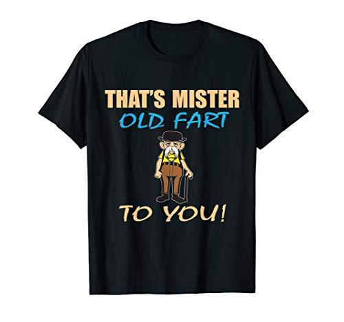 That's Mr Old Fart To You Gift Fun Retirement Shirt Men T-Shirt