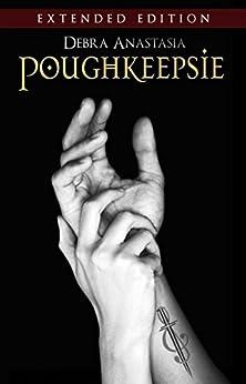 Poughkeepsie - Extended Edition (The Poughkeepsie Brotherhood Series Book 5) by [Anastasia, Debra]