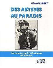 Des abysses au paradis - chroniques de la principauté de Monaco
