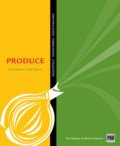 Kitchen Pro Series: Guide to Produce Identification, Fabrication and Utilization