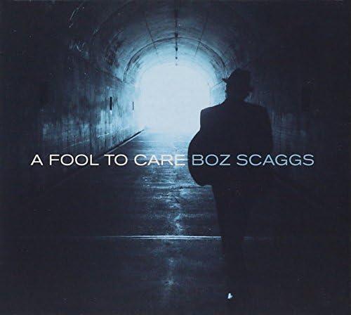Fool To Care Boz Scaggs Lucinda Williams Bonnie Raitt Boz Scaggs Steve Jordan Amazon Ca Music