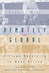 Remotely Global: Village Modernity in West Africa