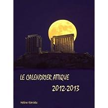 Le Calendrier Attique 2012 / 2013 (French Edition)