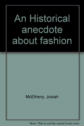 - An Historical anecdote about fashion