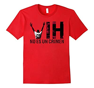 RED HIV is Not A Crime T Shirt Spanish No Es Un Crimen