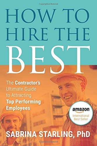 How To Hire The Best  The Contractor's Ultimate Guide To Attracting Top Performing Employees