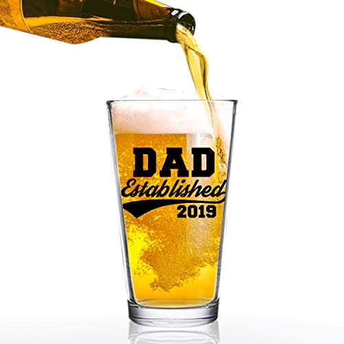 New Beer - Dad Established 2019 Funny Beer Glass -16 oz quality glass - Beer Glass for the Best Dad Ever - New Dad Beer Glass - Affordable Fathers Day Beer Gifts for Dads or Stepdad