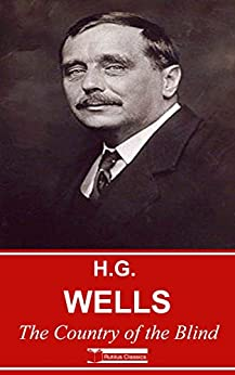 The Country of the Blind, and other stories, by H. G. Wells