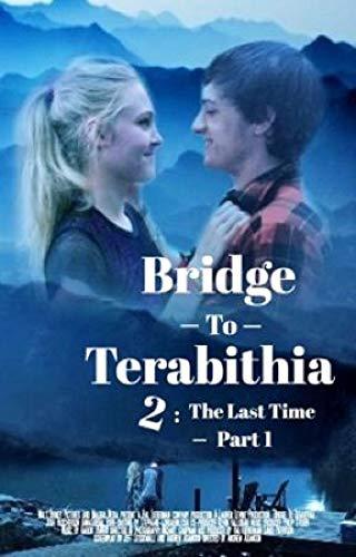 Bridge To Terabithia 2 : The Last Time