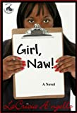 Girl, Naw!
