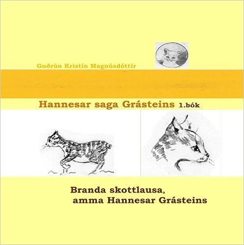 Hannesar saga Gr?teins, 1. b?: Branda skottlausa, amma Hannesar Gr?teins (Icelandic Edition) by Gu?? Krist? Magn?d?tir (2010-09-23)