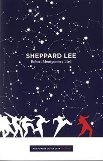 Robert Montgomery Bird - Sheppard Lee, écrit par lui-même
