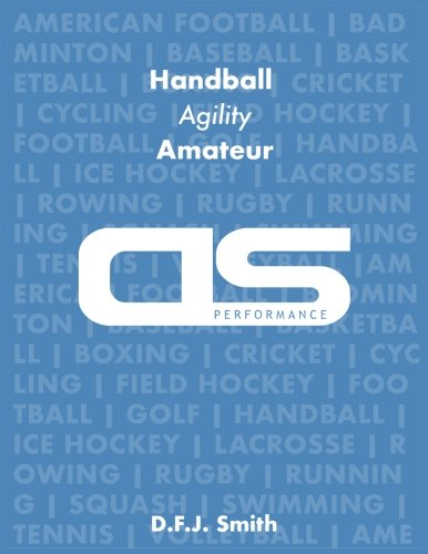 DS Performance - Strength & Conditioning Training Program for Handball, Agility, Amateur