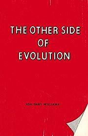 The Other Side of Evolution af Jon Gary…