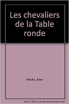 Les chevaliers de la table ronde 9782700042948 amazon - Les chevalier de la table ronde ...