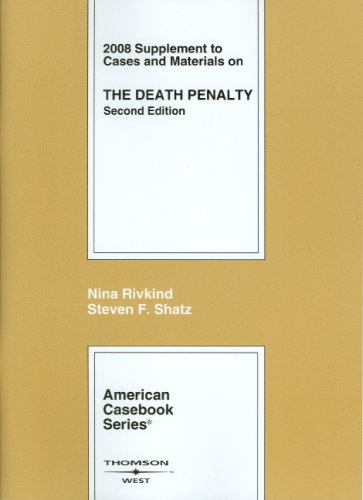 Cases and Materials on the Death Penalty, 2d, 2008 Supplement (American Casebooks)