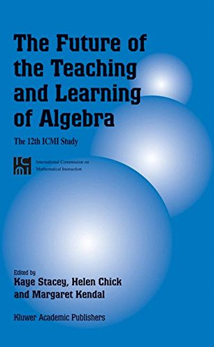 The Future of the Teaching and Learning of Algebra: The 12th ICMI Study (New ICMI Study Series)