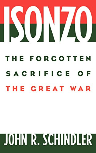 Isonzo: The Forgotten Sacrifice of the Great War