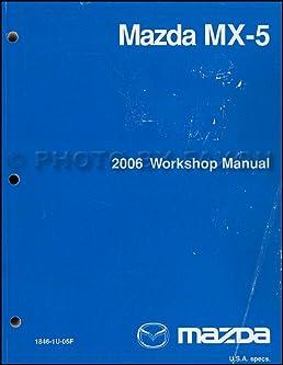 2006 mazda mx 5 miata workshop factory repair shop dealer service rh amazon com 2006 miata repair manual 2006 miata shop manual pdf