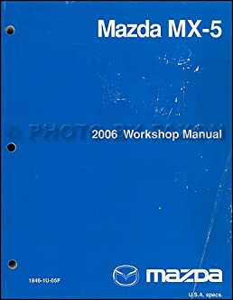 2006 mazda mx 5 miata workshop factory repair shop dealer service rh amazon com 2006 Mazda Gas Mileage 2006 mazda mx 5 repair manual