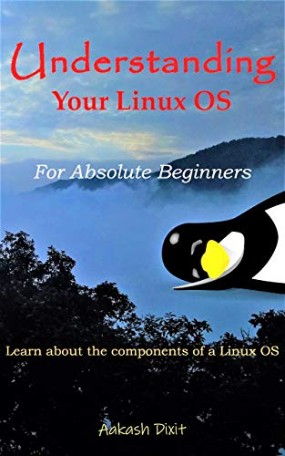 Amazon com: Understanding Your Linux OS: For Absolute