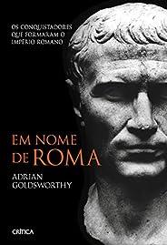 Em nome de Roma - 2º Edição: Os conquistadores que formaram o império romano