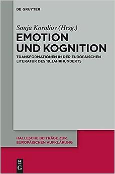 Book Emotion Und Kognition: Transformationen in Der Europaischen Literatur Des 18. Jahrhunderts (Hallesche Beitr GE Zur Europ Ischen Aufkl Rung)
