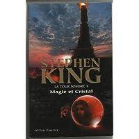 LA TOUR SOMBRE 4 MAGIE ET CRISTAL (edition illustree)