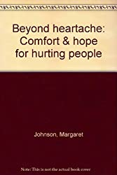 Beyond Heartache: Comfort & Hope for Hurting People