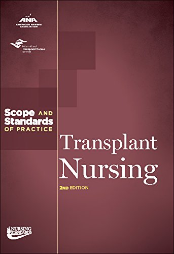 Transplant Nursing: Scope and Standards of Practice, 2nd Edition (Ana, Nursing Administration: Scope and Standards of Practice)