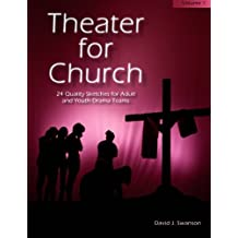 Theater for Church: 24 Quality Sketches for Adult and Youth Drama Teams, Vol. 1